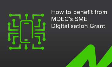 How to benefit from MDEC's SME Digitalisation Grant