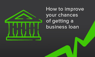 How to improve your chances of getting a business loan